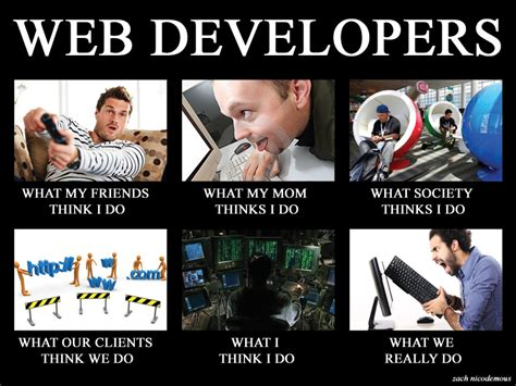 Ruby On Rails Meme - web developers what we do