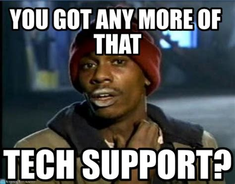 Meme Tech Support - the 33 best it and tech memes on the internet techrepublic