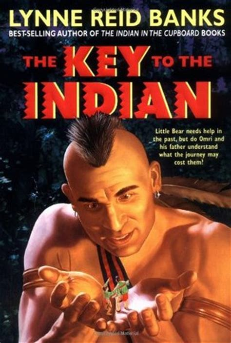 Indian In The Cupboard Book Review by The Key To The Indian The Indian In The Cupboard 5 By