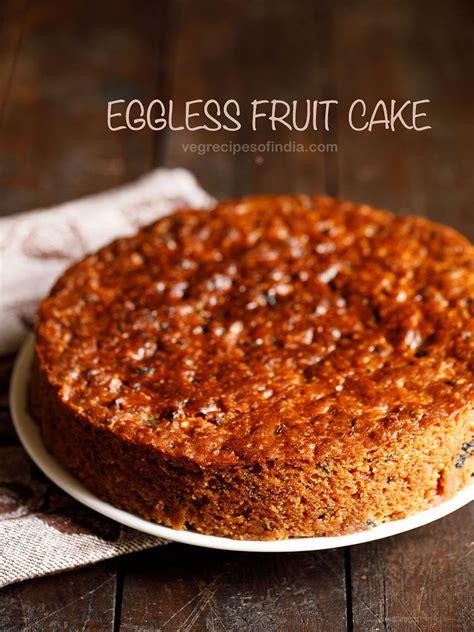 eggless christmas fruit cake recipe egg  fruit cake
