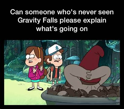 Gravity Falls Explain Funny Seen Someone Never