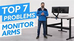 Top 7 Monitor Arm Problems