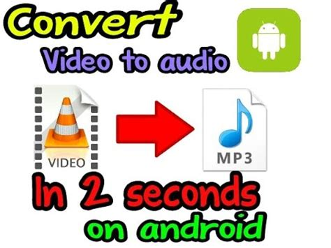 convert video  mp  android youtube