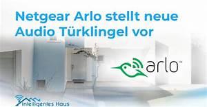 Smart Home Türklingel : arlo hat seine neue smarte audio t rklingel offiziell vorgestellt ~ Yasmunasinghe.com Haus und Dekorationen