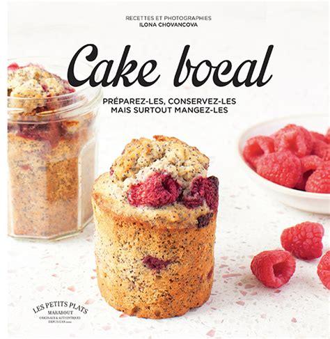 cuisine minute par marabout quot cake bocal quot par ilovano chovakova aux éditions marabout