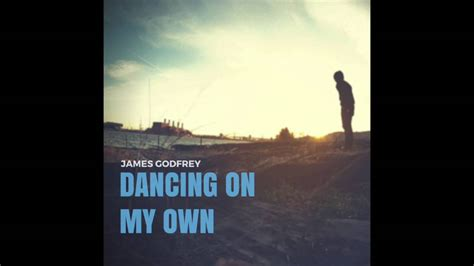 Dancing On My Own (james Godfrey Remix