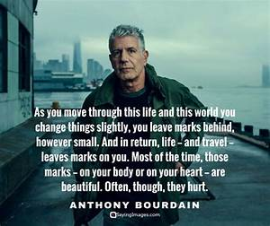 30 Most Memorable Anthony Bourdain Quotes About Life, Food ...