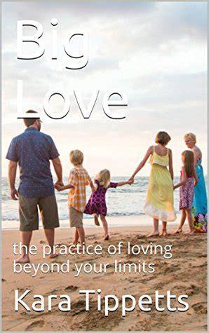 big love  practice  loving   limits