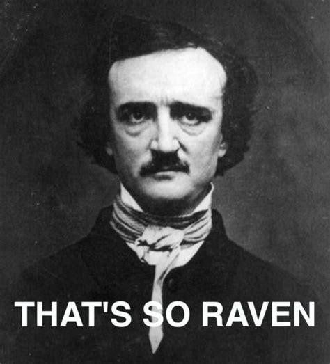 Edgar Allan Poe Meme - pin by kara pickens on literary memes pinterest