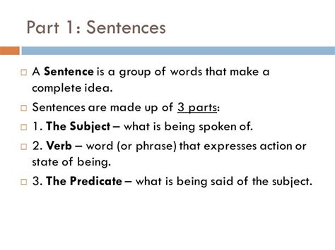 what is a word made up of four letters sentences phrases and clauses ppt 25555 | Part 1%3A Sentences A Sentence is a group of words that make a complete idea. Sentences are made up of 3 parts%3A