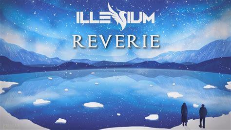 illenium reverie feat king deco  hour youtube