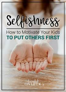 Selfishness: How to Motivate Your Kids to Put Others First