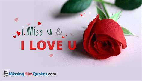 Miss U Love Quotes I Miss U And I Love U Missinghimquotes Com