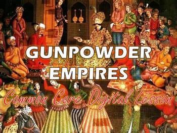 gunpowder empires common core digital lesson  learn