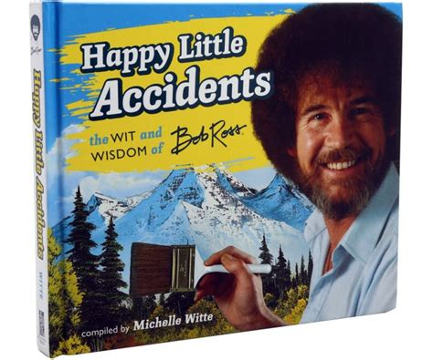 The Wit & Wisdom Of Bob Ross Book