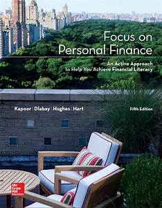 Solution Manual Focus On Personal Finance 5th 5e Jack Kapoor