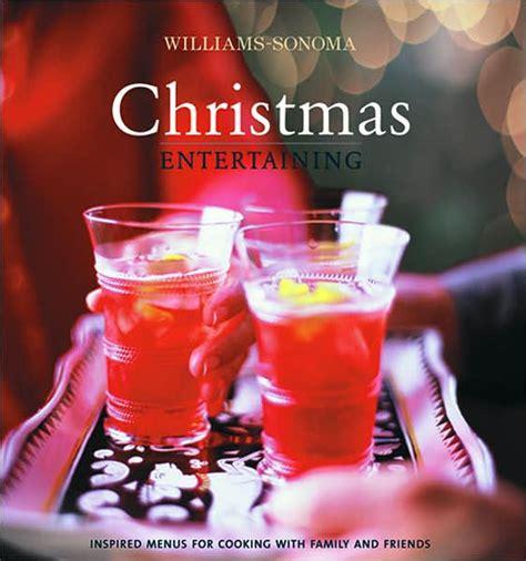 casual christmas eve buffet menu williams sonoma entertaining by georgeanne brennan georganne brennan hardcover