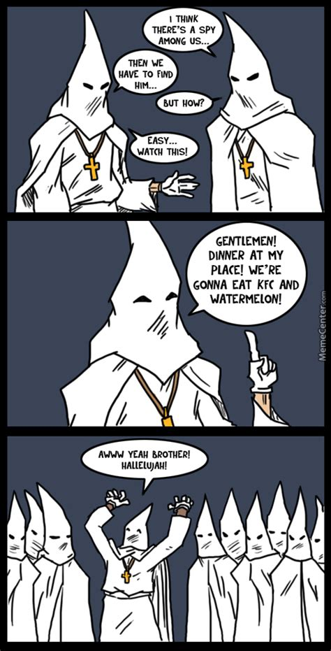 Kkk Memes - gotcha by raze meme center