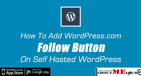 add wordpresscom follow button   hosted