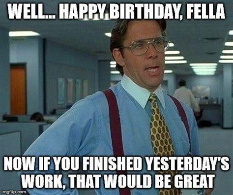 Hilarious Birthday Memes - 120 extremely creative funny happy birthday memes bayart
