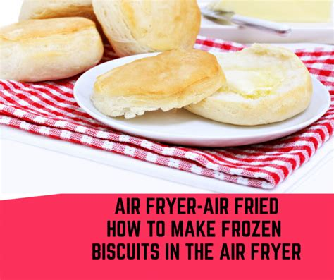 frozen biscuits fryer air cook pillsbury recipes grands fry recipe forktospoon using southern bread baking dough sausage oz
