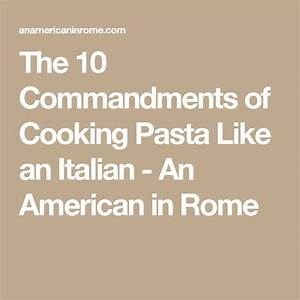 The 10 mandments of Cooking Pasta Like an Italian An