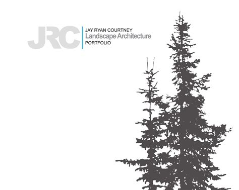 Jay Ryan Courtney  Landscape Architecture Portfolio By