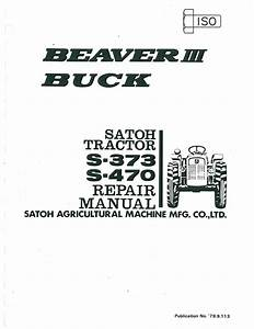 Satoh Beaver Diesel Iii S373  Buck S470 Tractor Service Manual