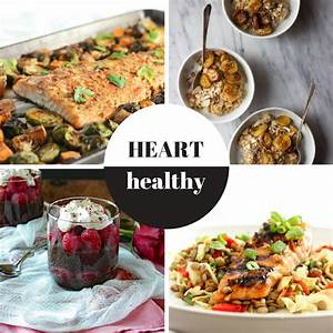 Recipes for a Heart Healthy Diet Salubrious RD