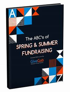 Guide  The Abc U0026 39 S Of Spring  U0026 Summer Fundraising