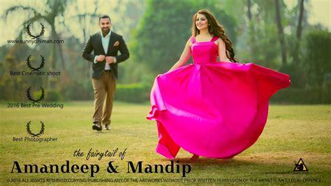 amandeep mandeep pre wedding sunny dhiman