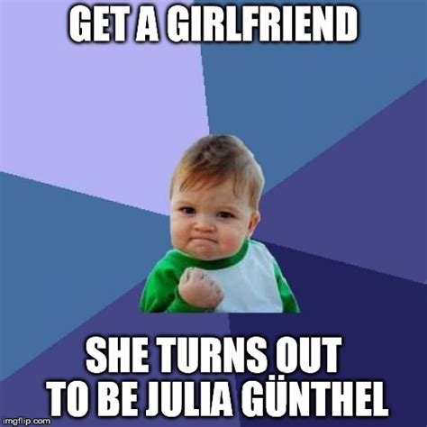 Julia Meme - julia g 252 nthel girlfriend imgflip