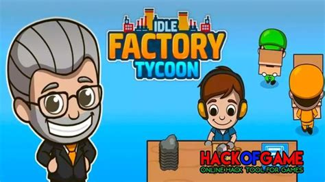 idle factory games hackofgame tycoon hack fun unlimited
