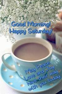 Good Morning! Happy Saturday! Pictures, Photos, and Images ...