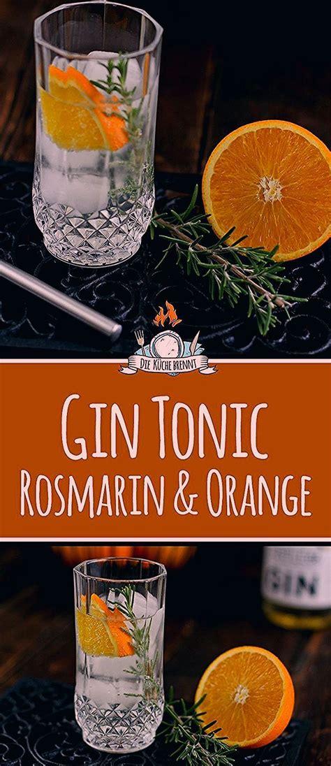 gin tonic rezept mit rosmarin orange   gin tonic