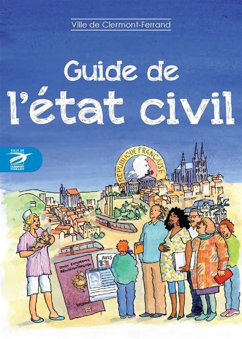 mairie de chelles etat civil calam 233 o guide de l 233 tat civil ville de clermont ferrand