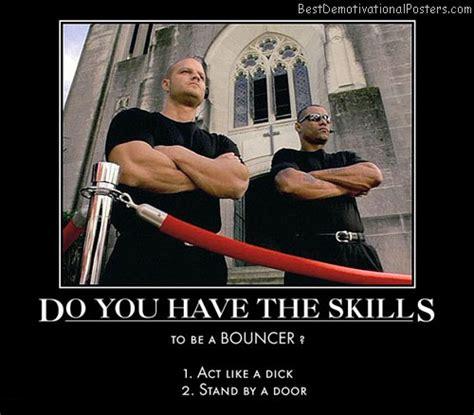 Bouncer Meme - do you have the skills demotivational poster