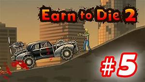 Walkthrough Earn to Die 2 - Part 5 iOS / Android - YouTube