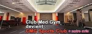 Club Med Gym : club med gym change de nom et devient cmg sports club notre avis ~ Medecine-chirurgie-esthetiques.com Avis de Voitures