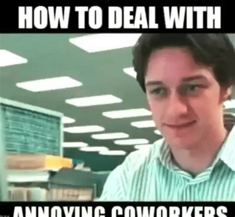 Annoying Coworker Meme Quotes About Work