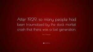 """Ron Chernow Quote: """"After 1929, so many people had been ..."""