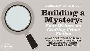 Building a Mystery: Four Writers on Crafting Crime Fiction ...