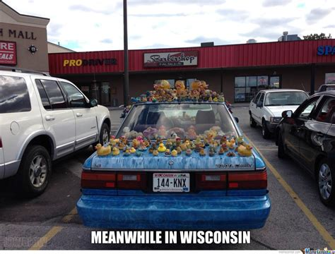 Wisconsin Meme - meanwhile in wisconsin by lowblow meme center