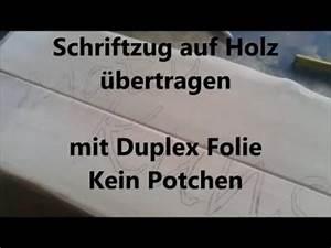 Von Papier Auf Holz übertragen : 2 von 4 schriftzug auf holz bertragen mit duplex folie kein potchen youtube ~ A.2002-acura-tl-radio.info Haus und Dekorationen