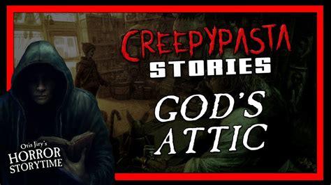 Gods Attic Creepypasta 💀 Otis Jirys Horror Storytime