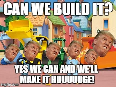 Yes We Can Meme - bob the builder imgflip