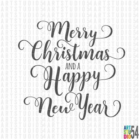 I bought these nice large white mugs at the i am really loving the simple black and white decor this year. Merry Christmas and a Happy New Year Svg - Digital File ...