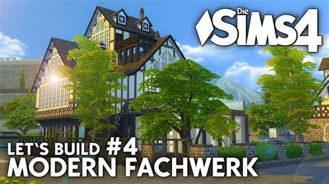Modernes Haus Let S Build by Modern Fachwerk Haus Bauen In Die Sims 4 Let S Build 4