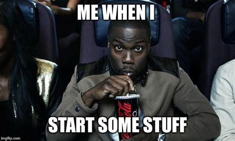 Kevin Hart Meme Generator - kevin hart at the movies imgflip