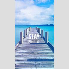 Stay Positive Motivational Iphone 6 Wallpaper  Words  Wallpaper Quotes, Positive Wallpapers и